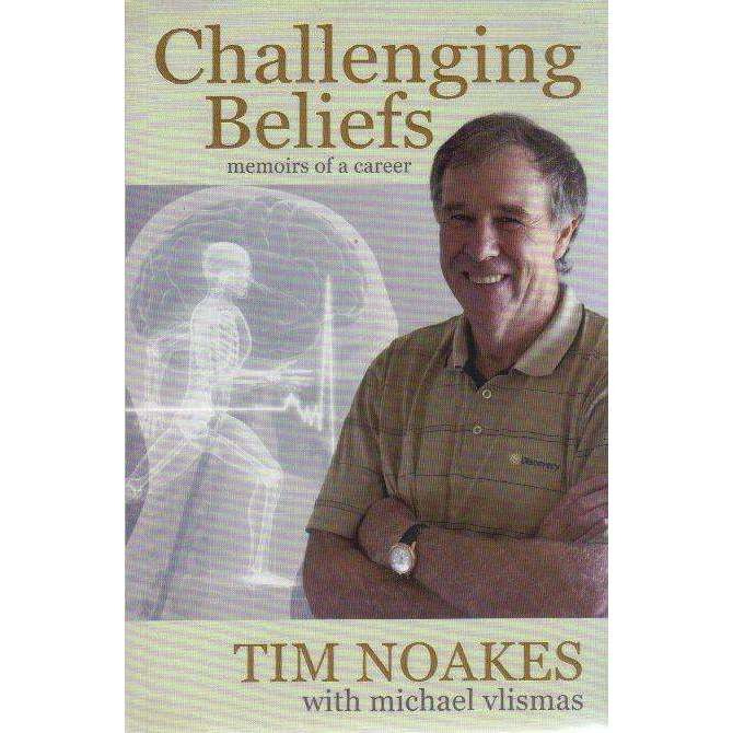 Bookdealers:Challenging Beliefs: (With Author's Inscription) Memoirs of a Career | Tim Noakes, Michael Vlismas