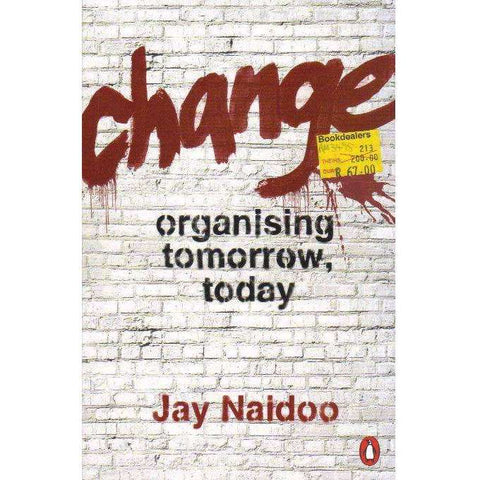 Change: Organising Tomorrow, Today | Jay Naidoo