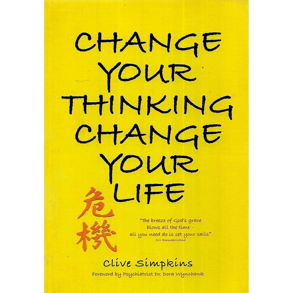 Bookdealers:Change Your Thinking Change Your Life (Inscribed by Author) | Clive Simpkins