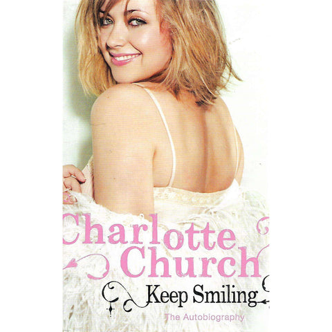 Charlotte Church: Keep Smiling (The Autobiography) | Charlotte Church and Fanny Blake