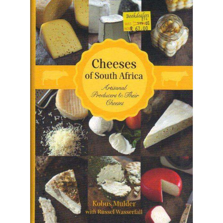 Bookdealers:Cheeses of South Africa: Artisanal Producers & Their Cheeses | Kobus Mulder with Russel Wasserfall