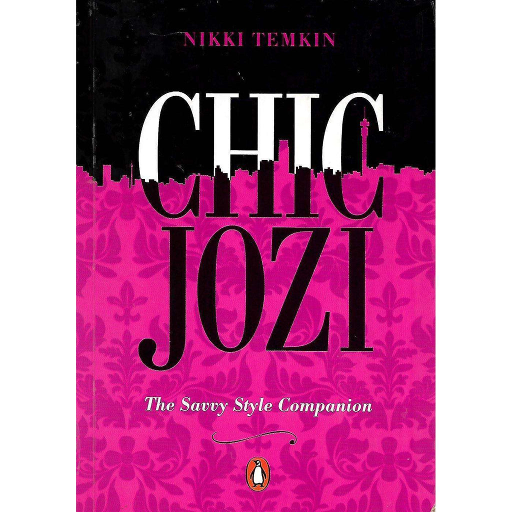 Bookdealers:Chic Jozi: The Savvy Style Companion | Nikki Temkin