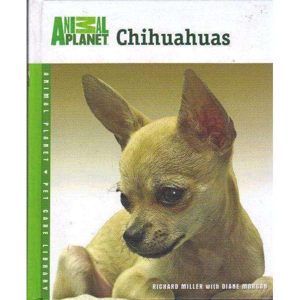Bookdealers:Chihuahuas (Animal Planet Pet Care Library) | Richard Miller