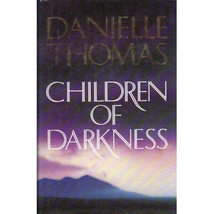 Bookdealers:Children Of Darkness (First Novel by the Late Wife of Wilbur Smith, With Dedication to the Publisher Staff) | Danielle Thomas