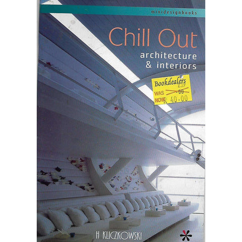 Chill Out Architecture & Interiors | H Kliczkowski