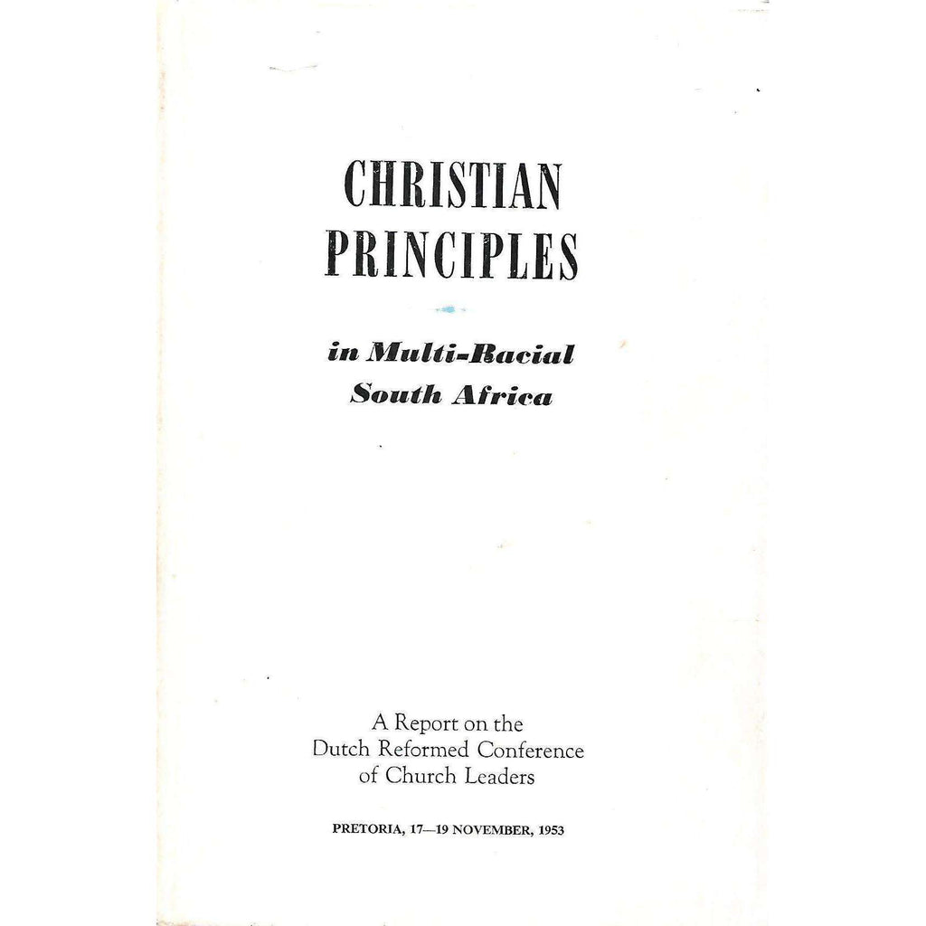 Bookdealers:Christian Principles in Multi-Racial South Africa: A Report on the Dutch Reformed Conference of Church Leaders, Pretoria, 17-19 November, 1953