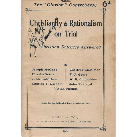Christianity and Rationalism on Trial: The Christian Defences Answered | Joseph McCabe, et al.