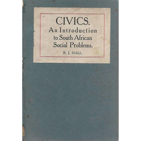 Civics: An Introduction to South African Social Problems | R. J. Hall