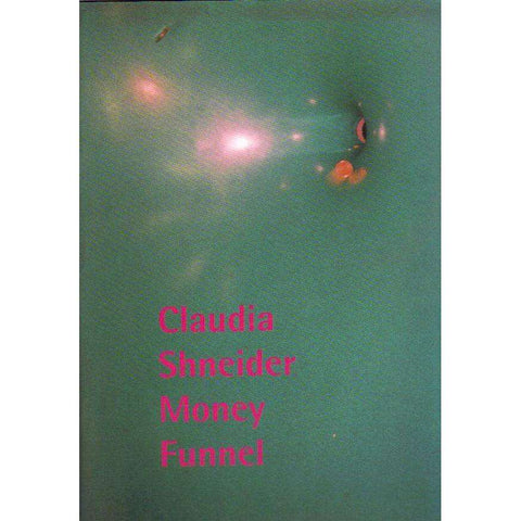 Claudia Shneider: German English Edition (With Author's Inscription) Money Funnel Germany 2004: U.C.T. Irma Stern Museum, Cape Town South Africa 2005 | Sharlene Khan, Armin Schafer, Andreas Strobl