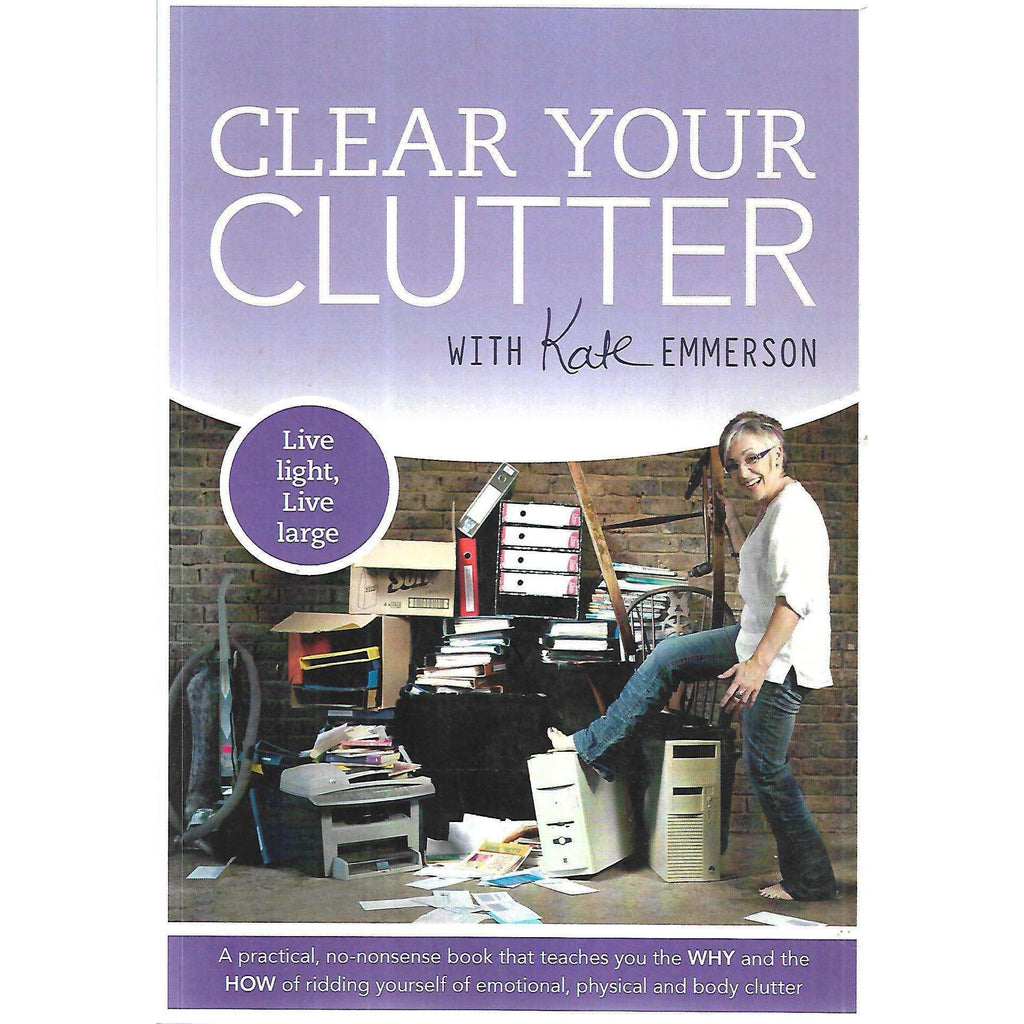 Bookdealers:Clear Your Clutter (Inscribed by Author) | Kate Emmerson