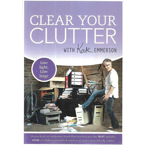 Clear Your Clutter (Inscribed by Author) | Kate Emmerson