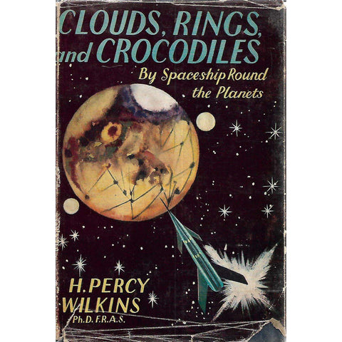 Clouds, Rings and Crocodiles, by Space-ship Round the Planets | H. Percy Wilkins
