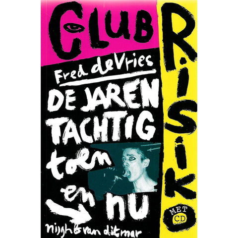 Club Risiko: De Jaren Tachtig, Toen en Nu (With CD) | Fred de Vries