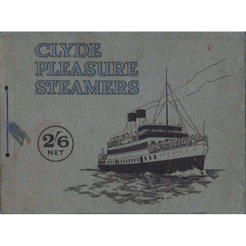 Clyde Pleasure Steamers: Thirty-Two Illustrations of the Best-Know Clyde Steamers, with Descriptive Matter on Separate Tissue