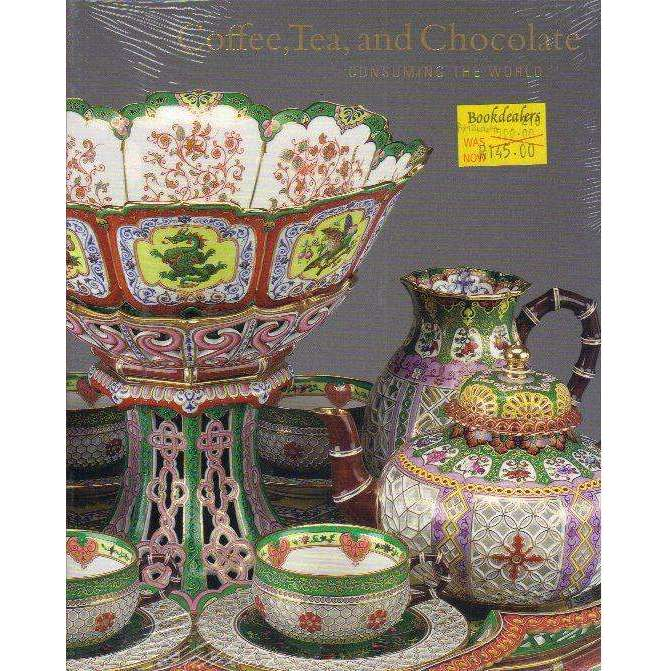 Bookdealers:Coffee, Tea, and Chocolate: Consuming the World | Yao-Fen You,  Mimi Hellman,  Hope Saska