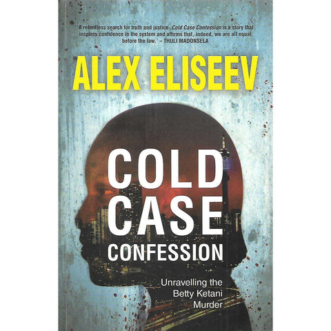 Cold Case Confession: Unravelling the Betty Ketani Murder (Inscribed by Author) | Alex Eliseev