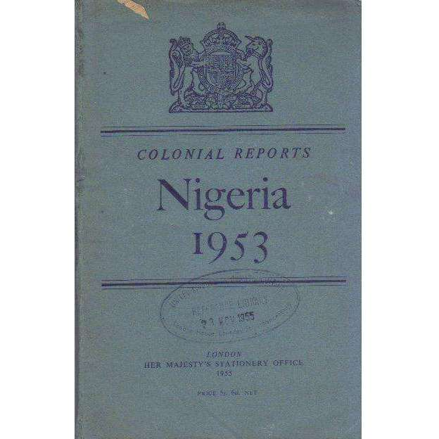 Bookdealers:Colonial Reports Nigeria 1953 | Her Majesty's Stationary Office