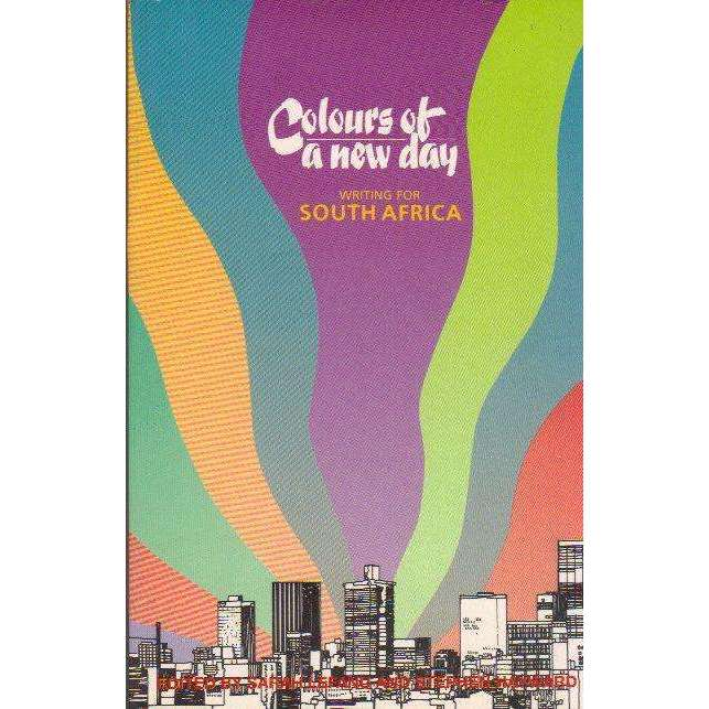 Bookdealers:Colours of a New Day; Writing for South Africa | Edited by Sarah Lefanu and Stephen Hayward