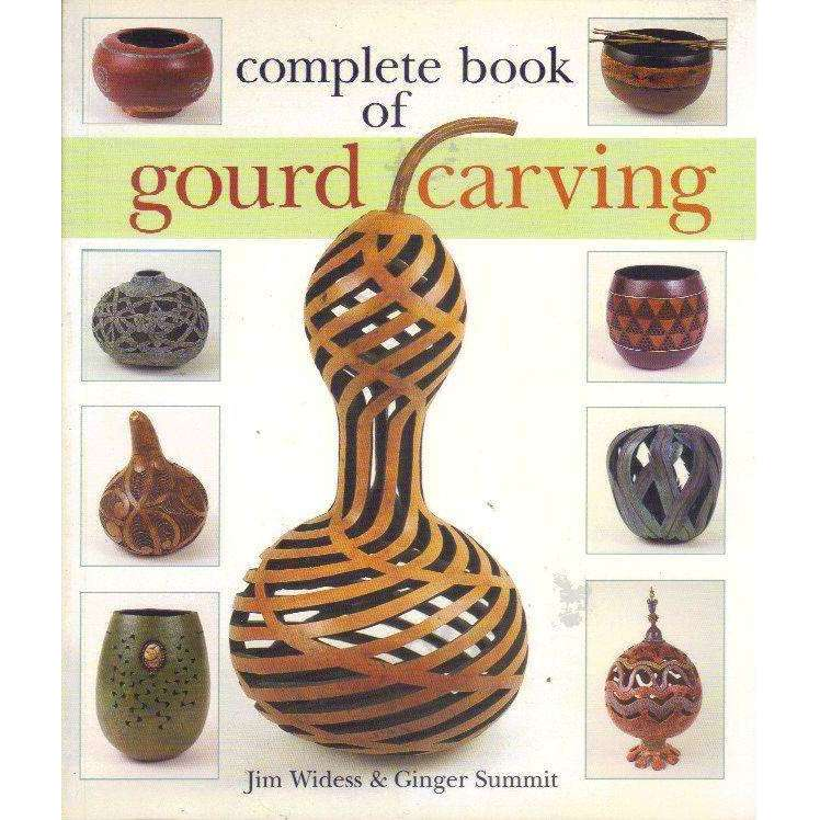 Bookdealers:Complete Book of Gourd Carving | Jim Widess, Ginger Summit