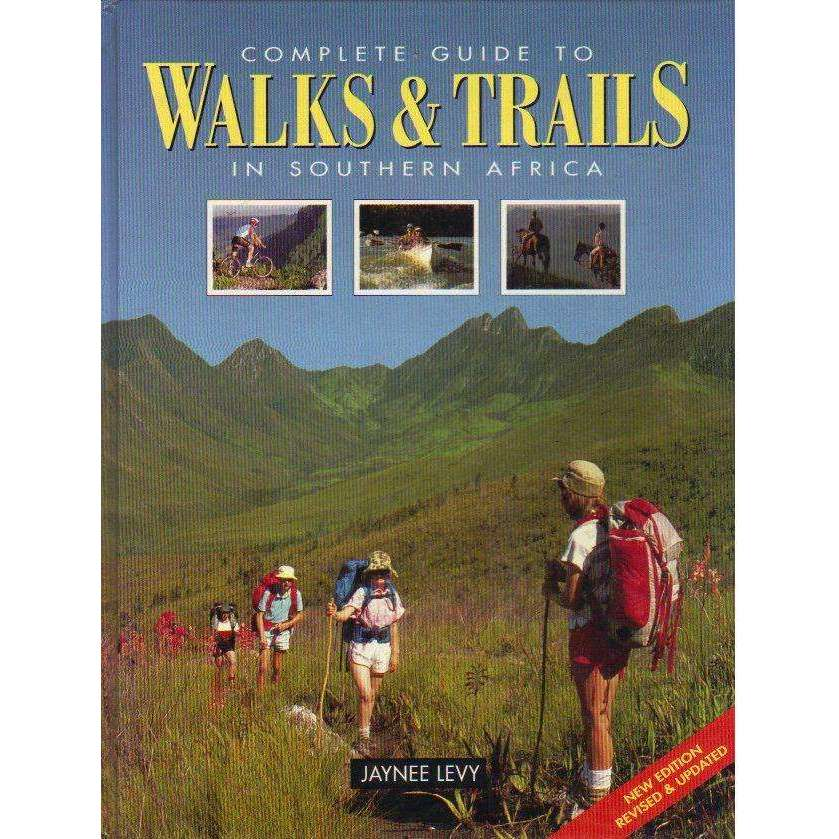 Bookdealers:Complete Guide to Walks & Trails in Southern Africa | Jaynee Levy