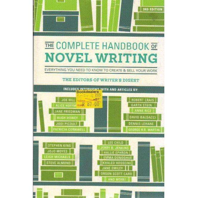 Bookdealers:Complete Handbook of Novel Writing: Everything you Need to Know About Creating & Selling Your Work | Writer's Digest Editors