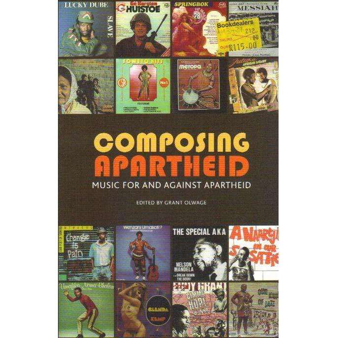 Bookdealers:Composing Apartheid: Music For And Against Apartheid | Editor: Grant Olwage