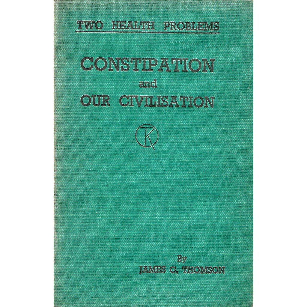 Bookdealers:Constipation and Our Civilisation | James C. Thomson