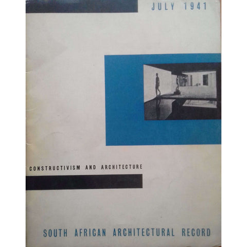 Constructivism and Architecture (South African Architectural Record, July 1941) | Rex Martienssen