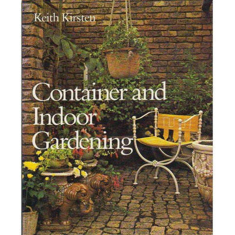 Container and Indoor Gardening | Keith Kirsten