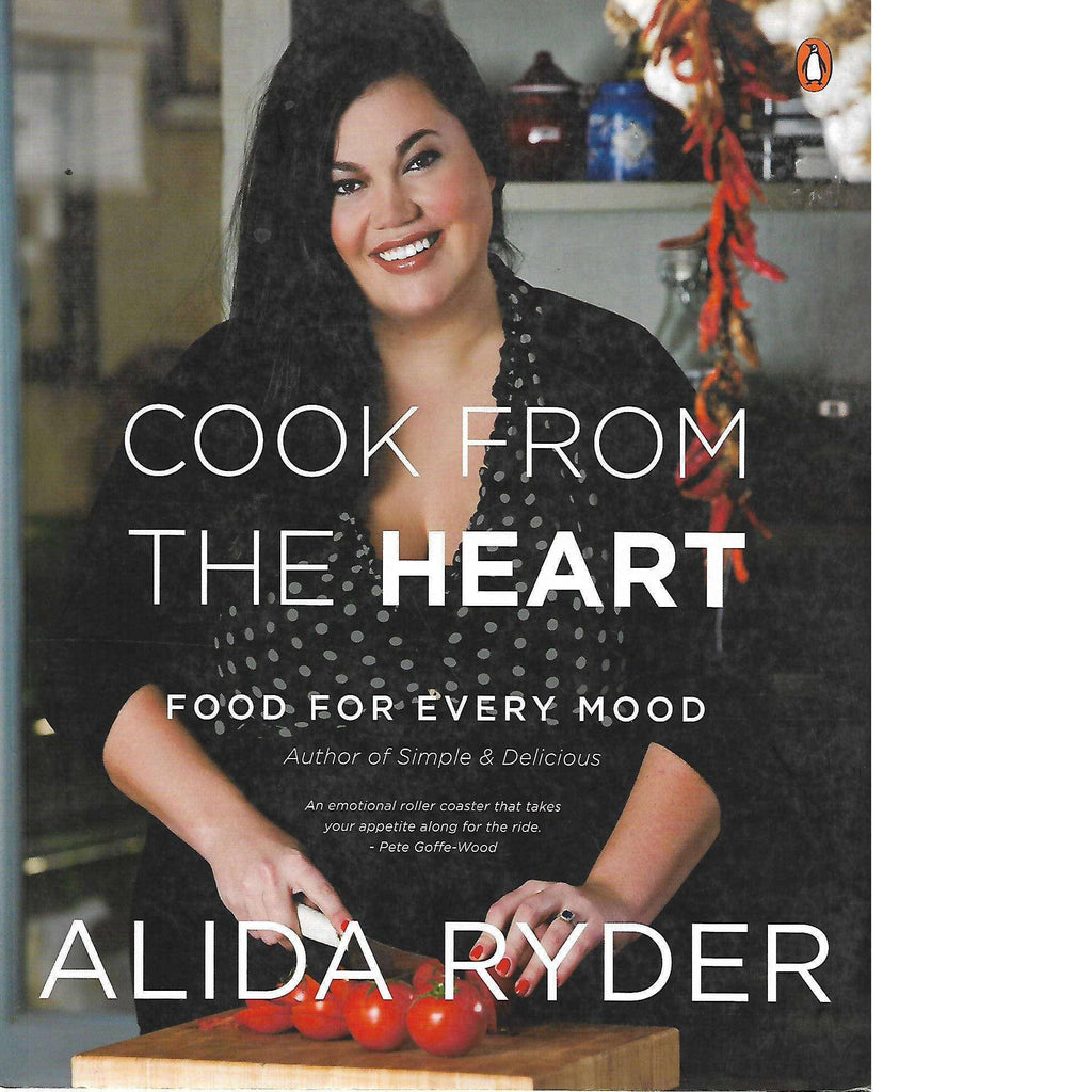 Bookdealers:Cook From the Heart: Food for Every Mood | Alida Ryder