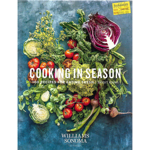 Cooking in Season: 100 Recipes for Eating Fresh | Brigit Binns