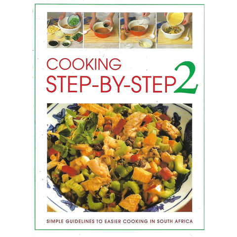 Cooking Step-By-Step 2: Simple Guidelines to Easier Cooking in South Africa