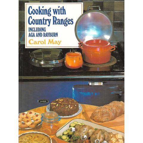 Cooking With Country Ranges, Including Aga and Rayburn | Carol May
