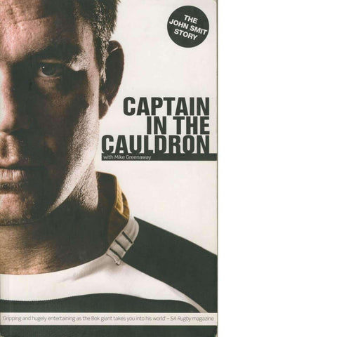 Copy of Captain in the Cauldron (Signed) | John Smit with Mike Greenaway