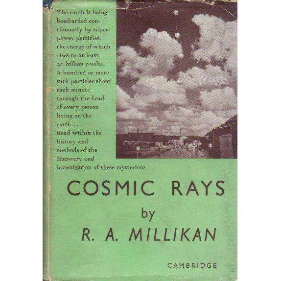 Bookdealers:Cosmic Rays | R.A. Millikan