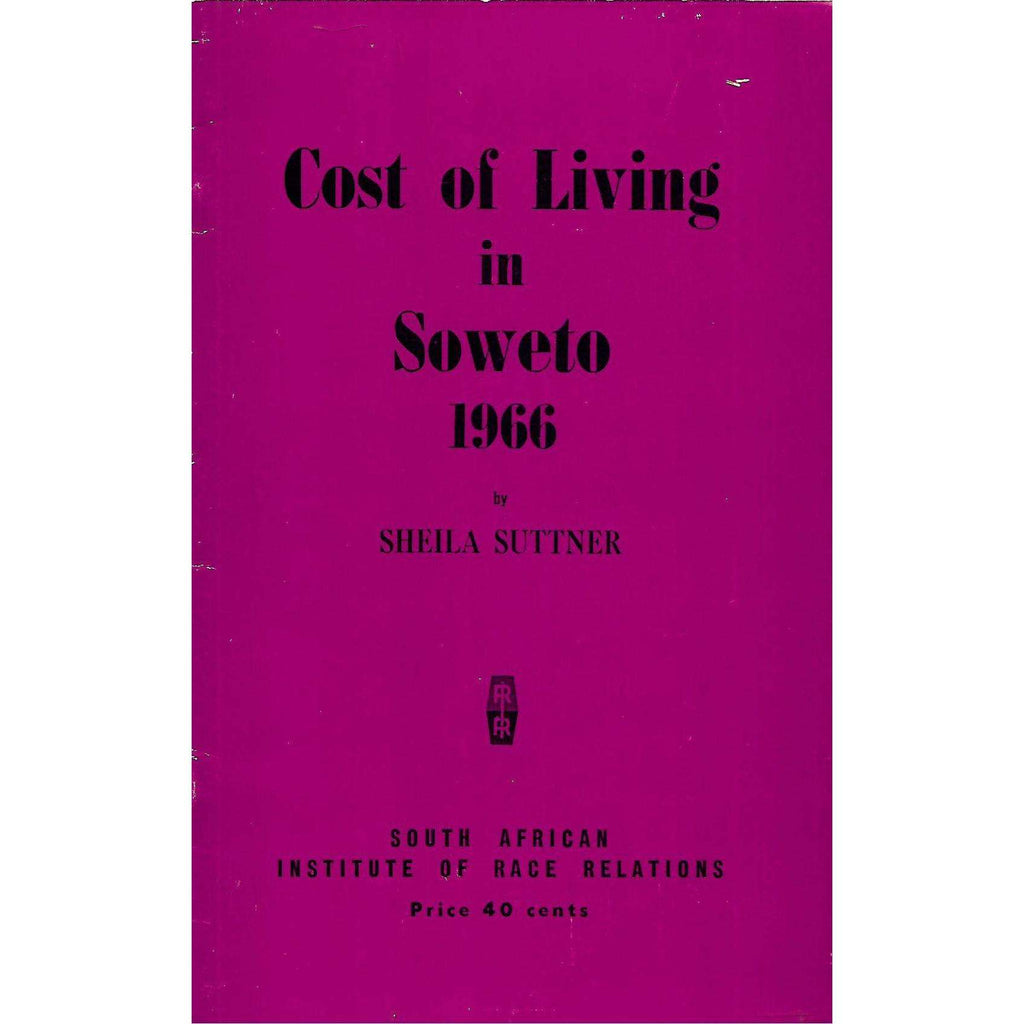 Bookdealers:Cost of Living in Soweto 1966 (Inscribed by Author) | Sheila Suttner