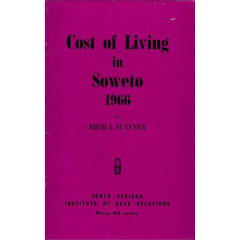 Cost of Living in Soweto 1966 (Inscribed by Author) | Sheila Suttner
