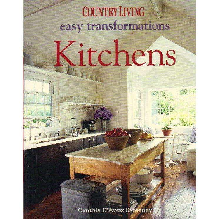 Country Living Easy Transformations: Kitchens | Cynthia D ...