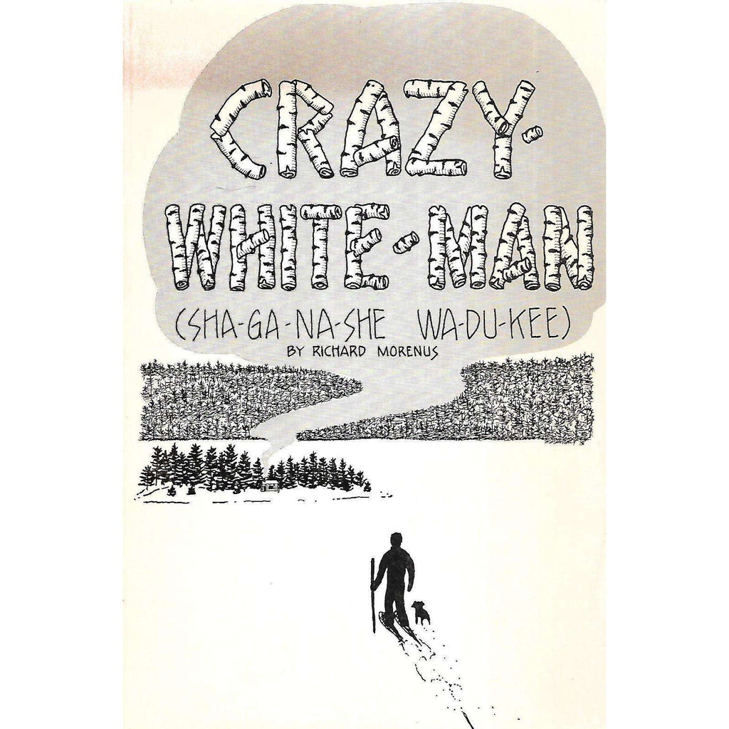 Bookdealers:Crazy-White-Man | Richard Morenus