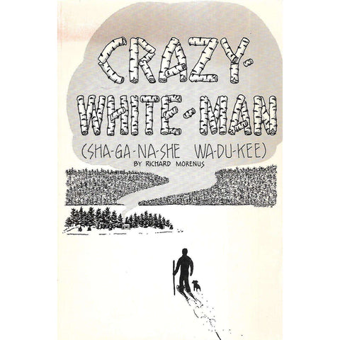 Crazy-White-Man | Richard Morenus