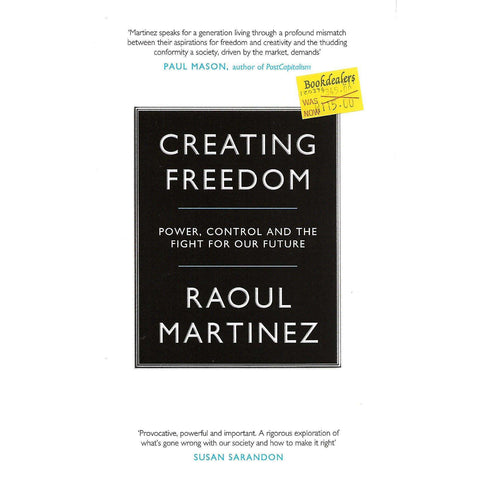 Creating Freedom: Power, Control and the Fight For Our Future | Raoul Martinez
