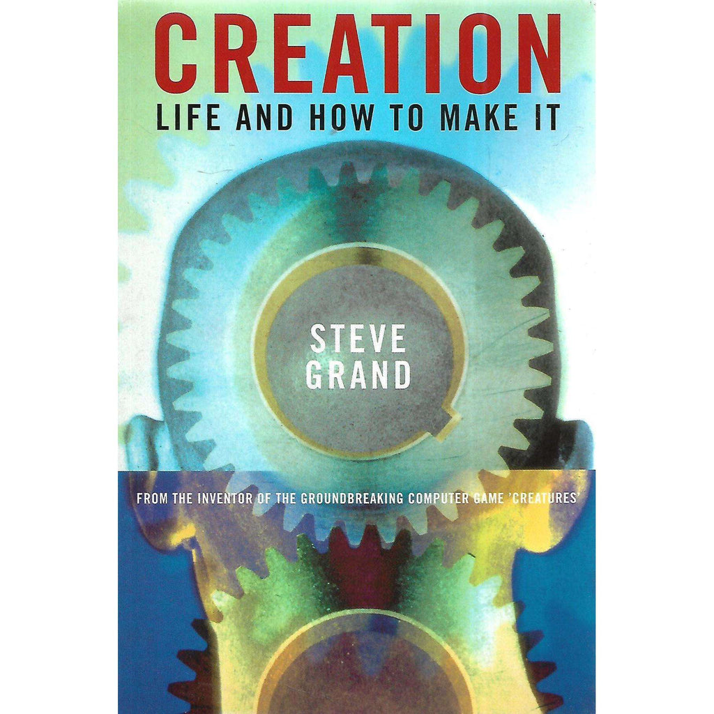 Bookdealers:Creation: Life and How to Make It | Steve Grand
