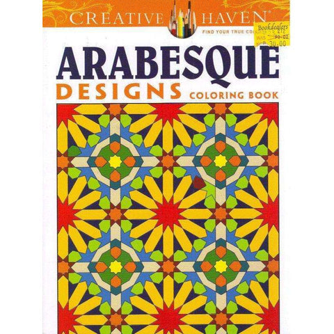 Creative Haven Arabesque Designs Coloring Book (Creative Haven Coloring Books) | Nick Crossling; Creative Haven