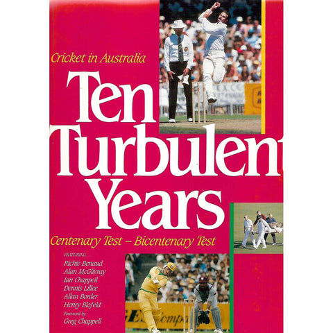 Cricket in Australia: The Turbulent Years: Centenary Test - Bicentenary Test | Richie Benaud (Et al.)