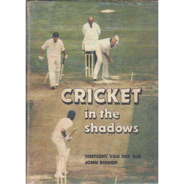 Bookdealers:Cricket in the Shadows (With Author's Inscription) | Vintcent Van Der Bijl, John Bishop
