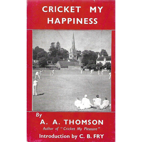 Cricket My Happiness | A. A. Thomson