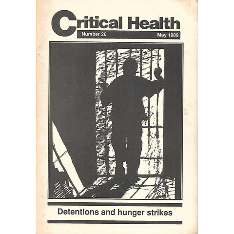 Critical Health (No. 26, May 1989): Detentions and Hunger Strikes