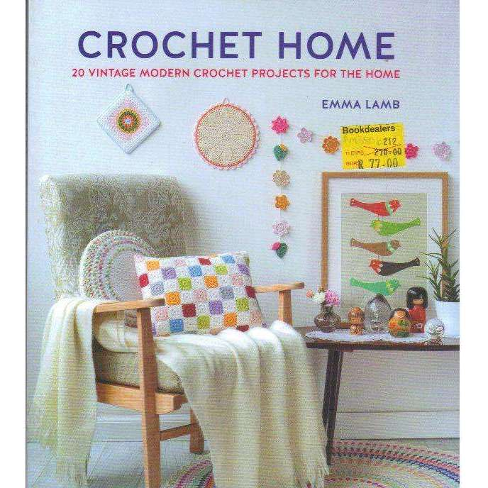 Bookdealers:Crochet Home: 20 Vintage Modern Crochet Projects for the Home | Emma Lamb