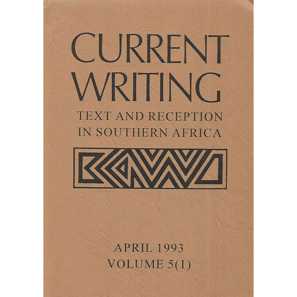 Bookdealers:Current Writing: Text and Reception in Southern Africa (April 1993, Vol. 5 No. 1)