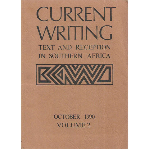 Current Writing: Text and Reception in Southern Africa (October 1990, Vol. 2)